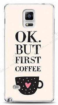 Samsung Galaxy Note 4 Ok But First Coffee Kılıf