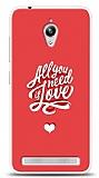 Asus ZenFone Go ZC500TG Need Love Kılıf