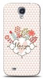 Dafoni Samsung Galaxy S4 I Love You K�l�f