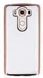 LG V10 Rose Gold Kenarlı Şeffaf Silikon Kılıf