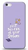 iPhone SE / 5 / 5S Your Dreams Kılıf