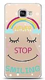 Samsung Galaxy A7 2016 Never Stop Smiling Kılıf