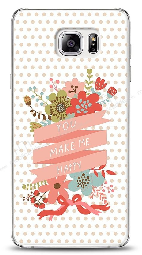Samsung Galaxy Note 5 You Make Me Happy Kılıf