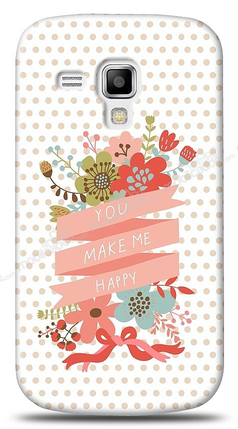 Samsung S7562 / S7560 / S7580 You Make Me Happy Kılıf