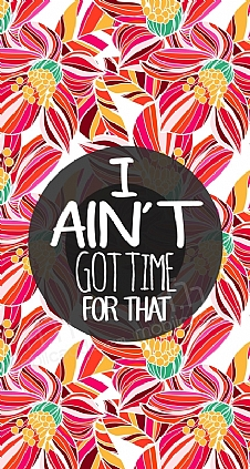 aint-got-time