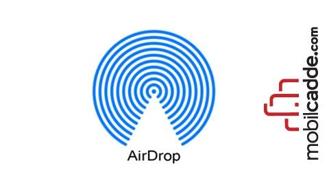 AirDrop Nasıl Kullanılır?