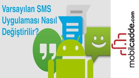 Android'de Varsayılan SMS (Kısa Mesaj) Uygulaması Nasıl Değiştirilir?