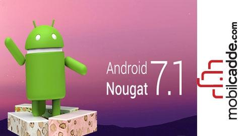 Android Nougat 7.1 ile Gelen Yeni Özellikler