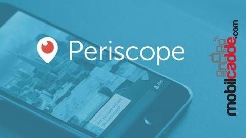 Canlı Yayın Uygulaması Periscope İçin İpuçları