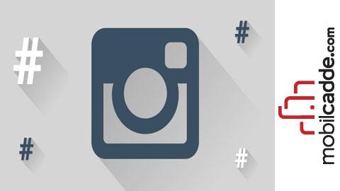 Instagram'da Daha Çok Beğeni Almak İçin Doğru Hashtagleri Kullanın