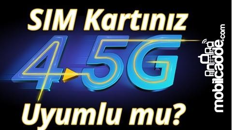 Sim Kartınız 4.5G'ye Uygun Mu? Sim Kart Değiştirmeniz Gerekecek Mi?