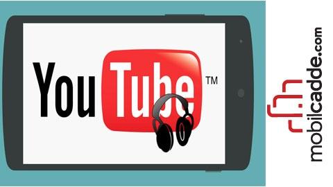 YouTube'da Arka Planda Müzik Nasıl Çalınır?