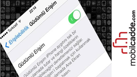 iOS'da Güdümlü Erişim Nedir, Nasıl Kullanılır?