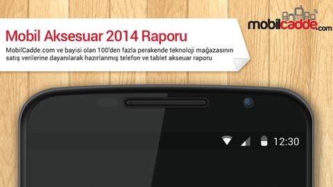 MobilCadde.com Mobil Aksesuar 2014 Raporu Yayınladı [İnfografik]
